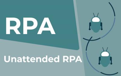 Unattended RPA | Lexikon